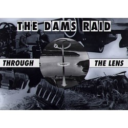THE DAMS RAID THROUGH THE LENS