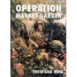 OPERATION MARKET-GARDEN 'THEN AND NOW - VOLUME 2