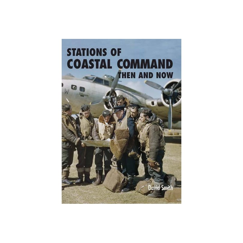 STATIONS OF COASTAL COMMAND THEN AND NOW