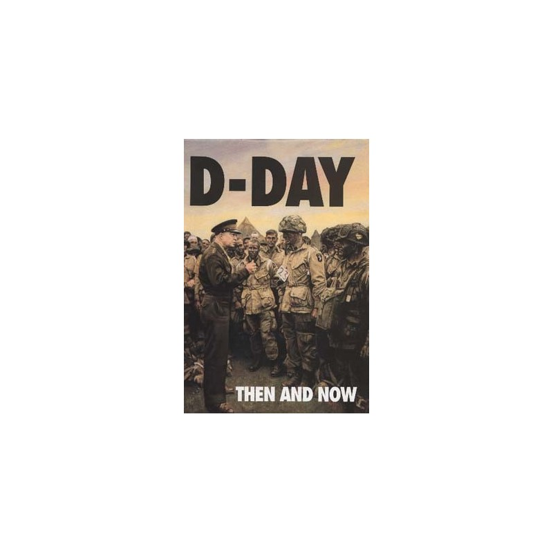 D-DAY THEN AND NOW - VOLUME 1
